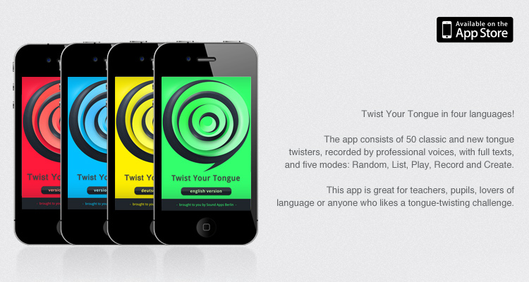 The tongue twister app that gets you twisting YOUR tongue. The app consists of 50 classic and new English tongue twisters, recorded by professional voices, with full texts, and five modes: Random, List, Play, Record and Create.